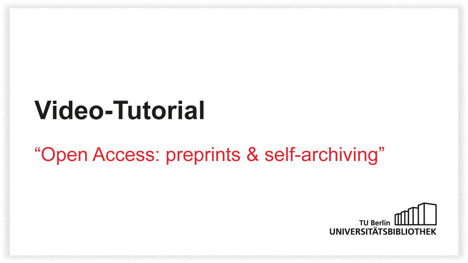 Video-Tutorial: Open Access preprints @ self-archiving, englisch only