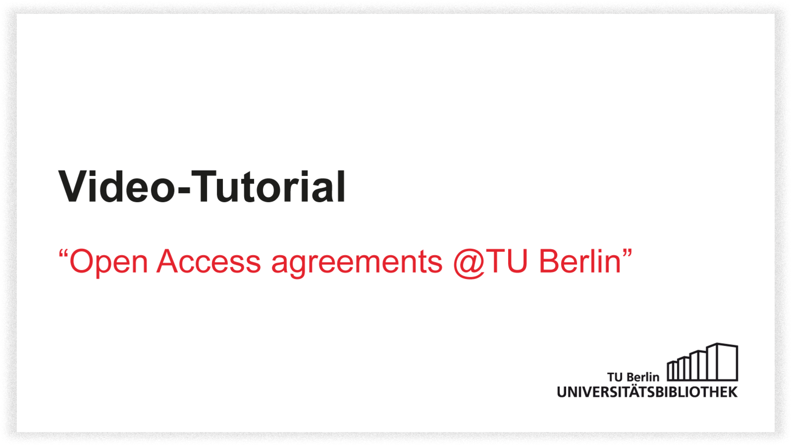 Video-Tutorial: Open Access agreements @ TU Berlin, englisch only